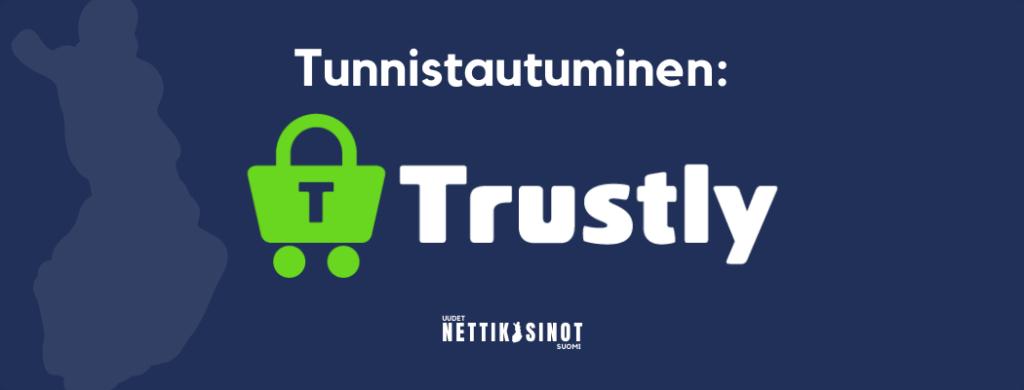 Nettikasinot ilman tiliä –Tunnistaudu Trustlylla