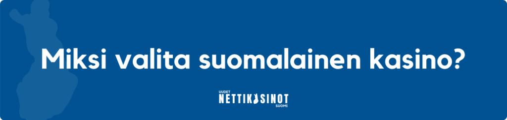 Miksi valita suomalainen kasino?