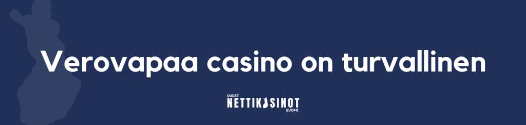 Verovapaa casino on turvallinen